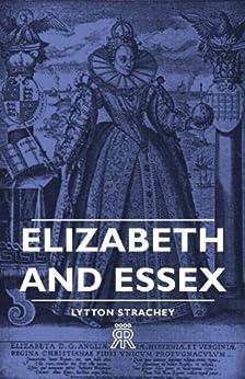 Elizabeth and Essex by [Strachey, Lytton]
