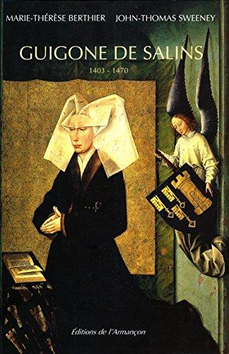 Guigone de Salins, 1403-1470 : Une femme de la Bourgogne médiévale