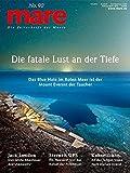 mare No. 90. Die fatale Lust an der Tiefe: Die Zeitschrift der Meere. Das Blue Hole im Roten Meer ist der Mount Everest der Taucher