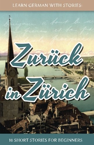 learn-german-with-stories-zuruck-in-zurich-10-short-stories-for-beginners-volume-8-dino-lernt-deutsc