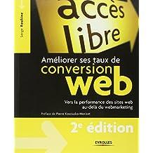 Améliorer ses taux de conversion web : Vers la performance des sites web au-delà du webmarketing