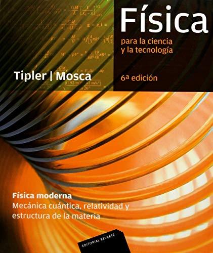 Física para la ciencia y la tecnología, 6ª Edicion: Física Moderna (Mecánica cuántica, relatividad y estructura de la materia) por Paul Allen Tipler
