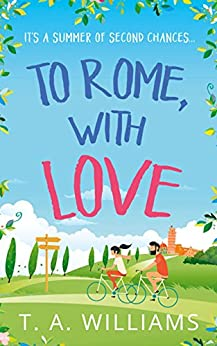 To Rome, with Love by [Williams, T A]