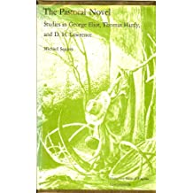 The pastoral novel: Studies in George Eliot, Thomas Hardy, and D.H. Lawrence