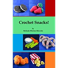 Crochet Snacks! (Quick and Easy Amigurumi Book 1) (English Edition)