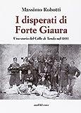 I disperati di Forte Giaura. Una storia del Colle di Tenda nel 1891