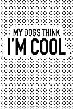 Die besten im. Boxer Moms - My Dogs Think I'm Cool: A 6x9 Inch Bewertungen