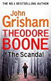 'Theodore Boone: The Scandal: Theodore Boone 6' von John Grisham