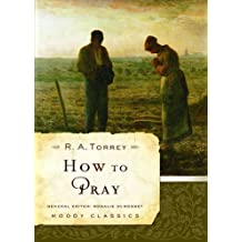 How to Pray (Moody Classics) by Torrey, R. A. (2007) Paperback