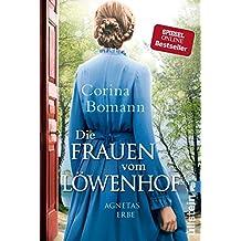 Die Frauen vom Löwenhof - Agnetas Erbe (Die Löwenhof-Saga 1) (German Edition)