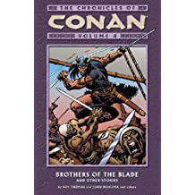 The Chronicles Of Conan Volume 8: Brothers of the Blade and Other Stories.
