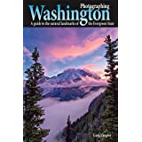 Photographing Washington: A guide to the natural landmarks of the Evergreen State (English Edition)