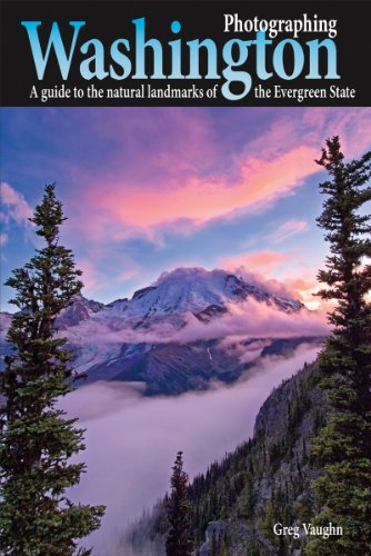 Photographing Washington: A Guide to the Natural Landmarks of the Evergreen State por Greg Vaughn