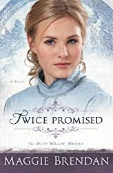 Twice Promised: A Novel (The Blue Willow Brides) (Volume 2) by Maggie Brendan (2012-10-01)