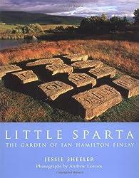 Little Sparta: The Garden of Ian Hamilton Finlay by Jessie Sheeler (2003-09-01)