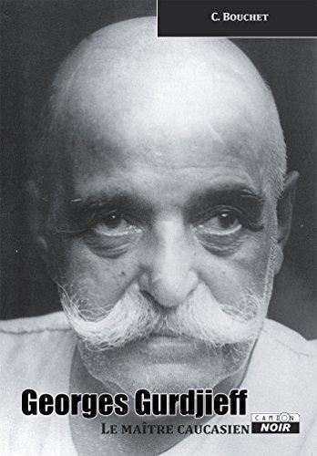 Georges Gurdjieff Le maitre caucasien