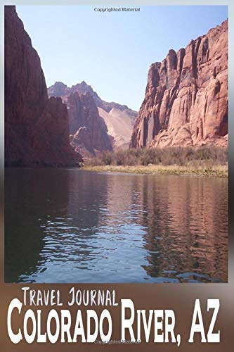 Travel Journal Colorado River AZ: River Rafting Vacation Adventure in Arizona Through The Grand Canyon Recreation Area - 6X9 Composition Notebook Diary with 120 Blank Lined Pages -