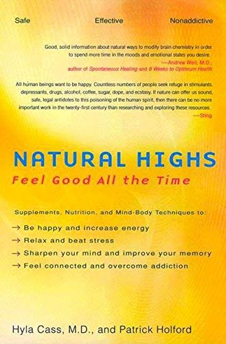 [Natural Highs: Supplements, Nutrition, and Mind-Body Techniques to Help You Feel Good All the Time] [By: Cass M D, Hyla] [June, 2003]