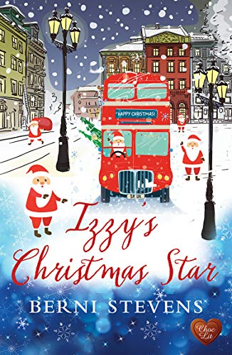 Izzy's Christmas Star: A perfect fun and heart-warming Christmas romance for 2019 by [Stevens, Berni]