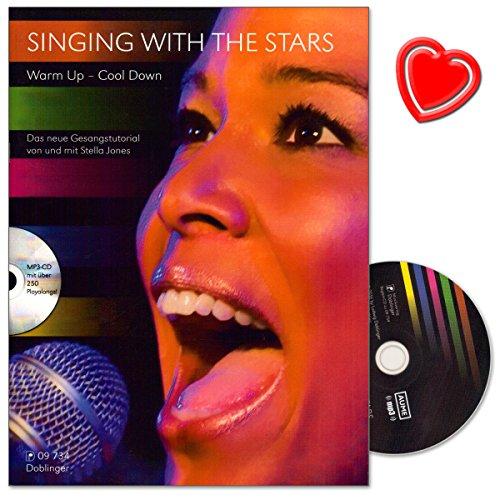 Singing with the Stars - Stella Jones - Gesangstutorial für Anfänger, Profis und Chöre mit Praxis-Tipps für Körperhaltung, Aufwärmen und Atmung - mit CD und herzförmiger Notenklammer -