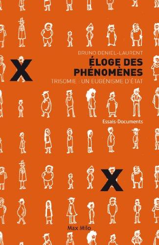 Éloge des phénomènes: Trisomie : un eugénisme d'état - Essais - documents (ESSAIS-DOCUMENT)