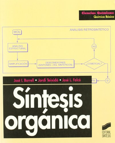Síntesis orgánica (Ciencias químicas. Química básica) por José I. Borrell Bilbao