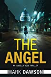 The Angel (Isabella Rose Book 1) by Mark Dawson