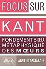 Kant Fondements de la Métaphysique des Moeurs par Desjardin