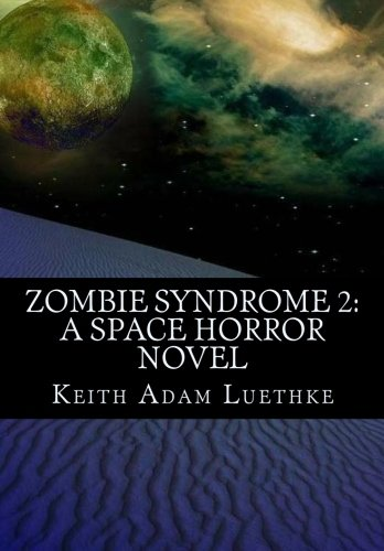 Zombie Syndrome 2: A Space Horror Novel