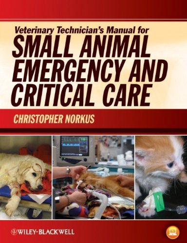 Veterinary Technician's Manual for Small Animal Emergency and Critical Care (December 9, 2011) Paperback