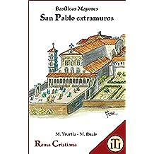 San Pablo extramuros: Basílicas Mayores (Roma Cristiana nº 3)