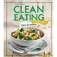 Clean Eating: Libro de recetas (¡Come sano!) (Spanish Edition)