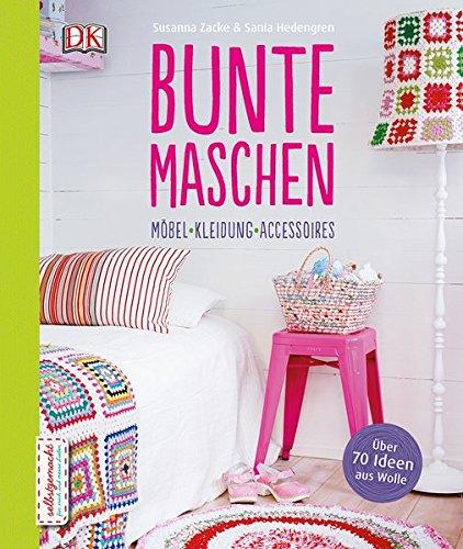 Bunte Maschen: Möbel - Kleidung - Accessoires (Granny Decke)