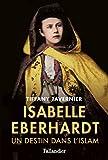 Telecharger Livres Isabelle Eberhardt Un destin dans l islam (PDF,EPUB,MOBI) gratuits en Francaise