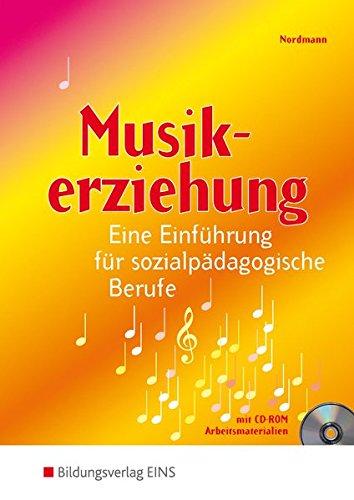 Musikerziehung: Eine Einführung für sozialpädagogische Berufe