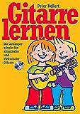 Gitarre lernen: Die Anfängerschule für akustische und elektrische Gitarre. Mit CD
