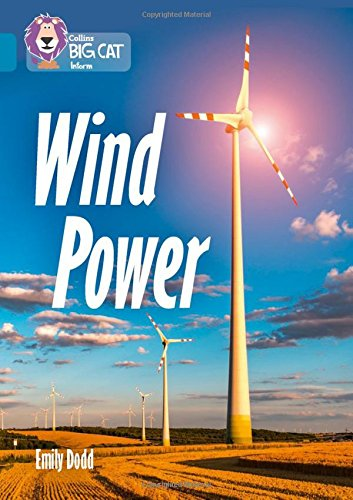 Wind Power: Band 13/Topaz (Collins Big Cat)