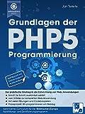 Grundlagen der PHP5-Programmierung (Praxisorientiert PHP lernen 1)
