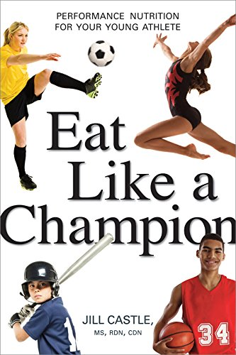 Eat-Like-a-Champion-Performance-Nutrition-for-Your-Young-Athlete-UK-Professional-General-Reference