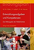 Entwicklungsaufgaben und Kompetenzen: Zum Bildungsplan der Waldorfschule (Menschenkunde und Erziehung)