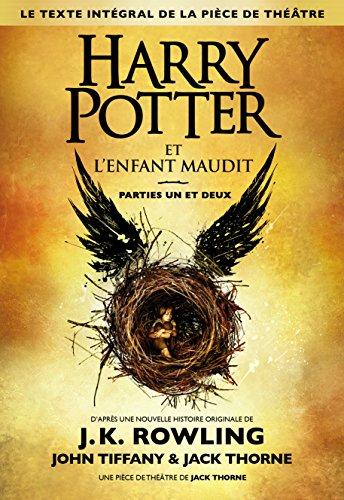 Harry Potter et l'Enfant Maudit Parties Un et Deux (Le texte intégral de la pièce de théâtre) par J.K. Rowling