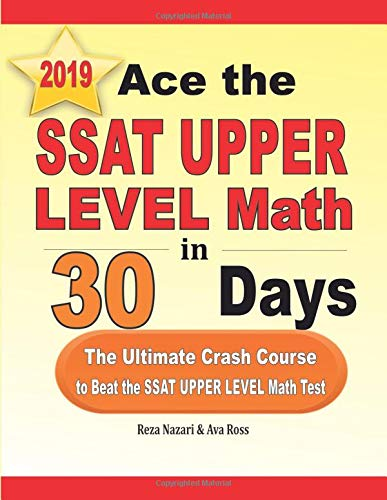 Ace the SSAT Upper Level Math in 30 Days: The Ultimate Crash Course to Beat the SSAT Upper Level Math Test