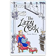 The Lazy Cook (Book One): Quick and Easy Meatless Meals (English Edition)