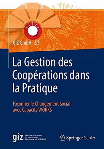 La Gestion Des Coopérations Dans La Pratique: Façonner Le Changement Social Avec Capacity Works par Giz Gmbh