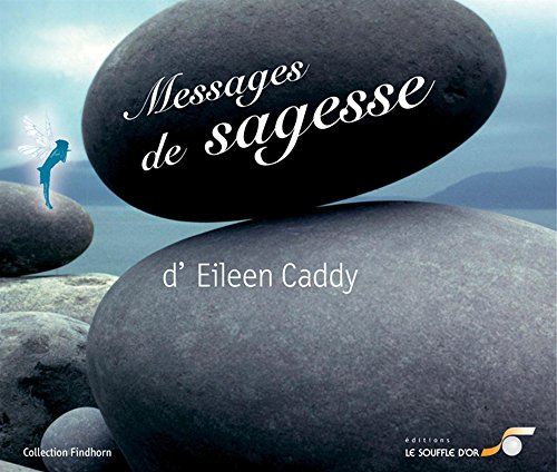 Messages de sagesse : calendrier par Eileen Caddy