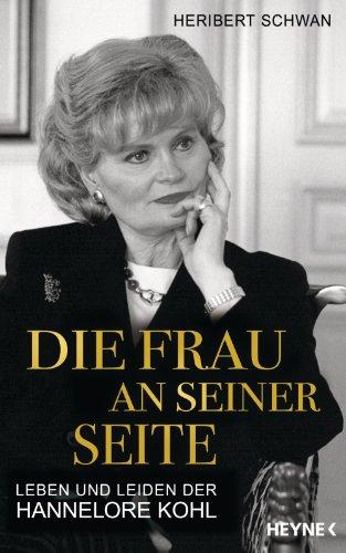die-frau-an-seiner-seite-leben-und-leiden-der-hannelore-kohl-german-edition