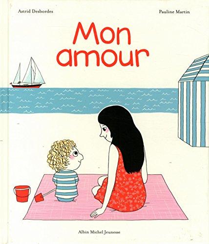 Mon amour par Astrid Desbordes/Pauline Martin