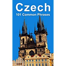 Czech: 101 Common Phrases (English Edition)