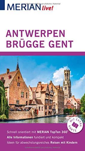 MERIAN live! Reiseführer Antwerpen Brügge Gent: Mit Extra-Karte zum Herausnehmen