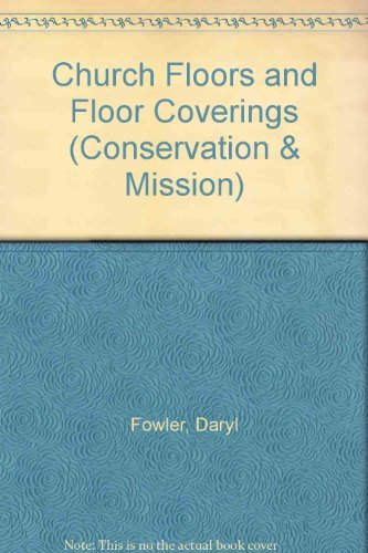 Church Floors and Floor Coverings (Conservation & mission) by The Council for the Care of Churches (1992-01-01)
